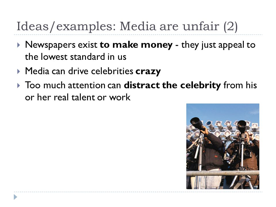 Ideas/examples: Media are unfair (2)