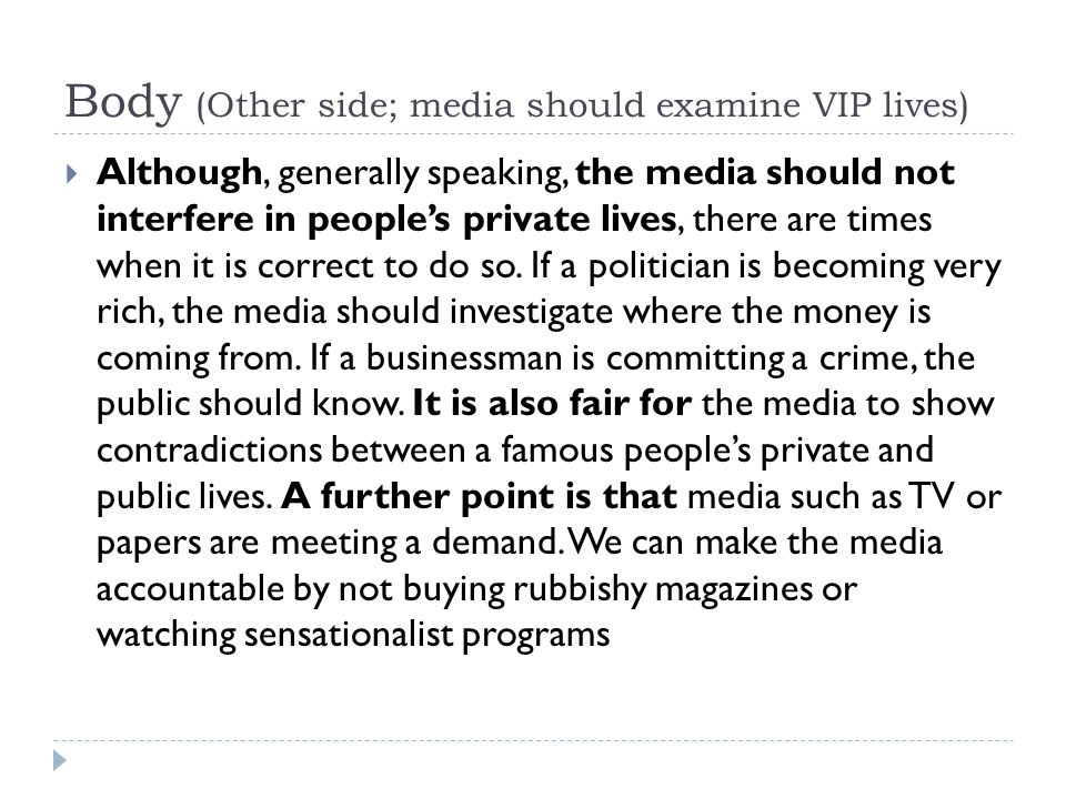 Body (Other side; media should examine VIP lives)