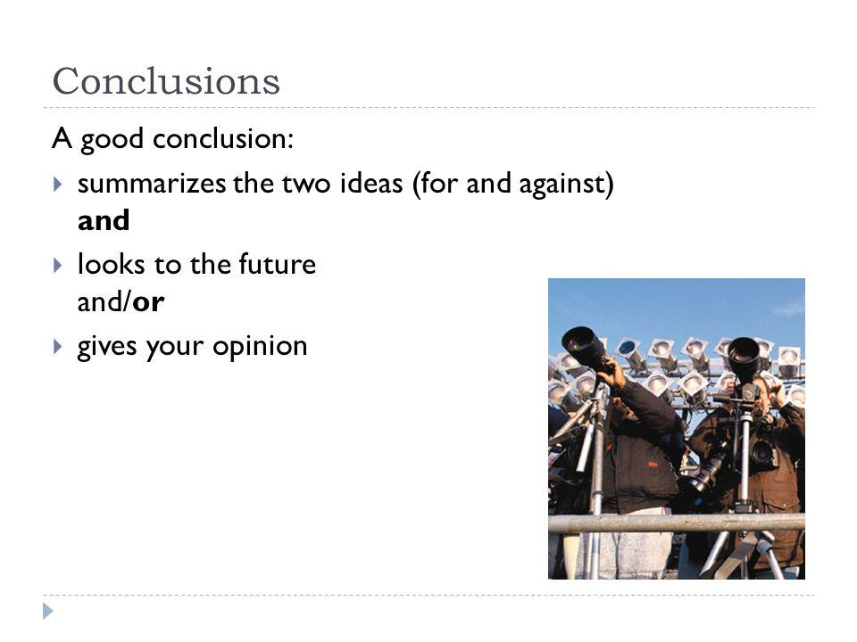 Conclusions A good conclusion: