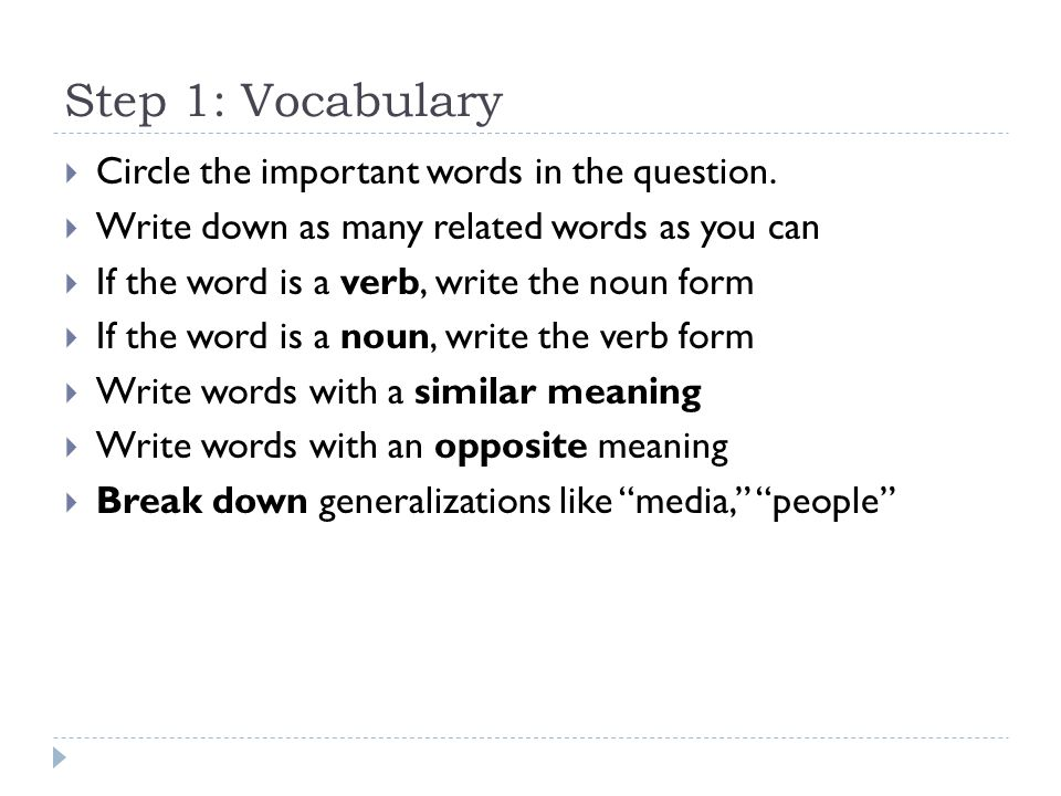 Step 1: Vocabulary Circle the important words in the question.