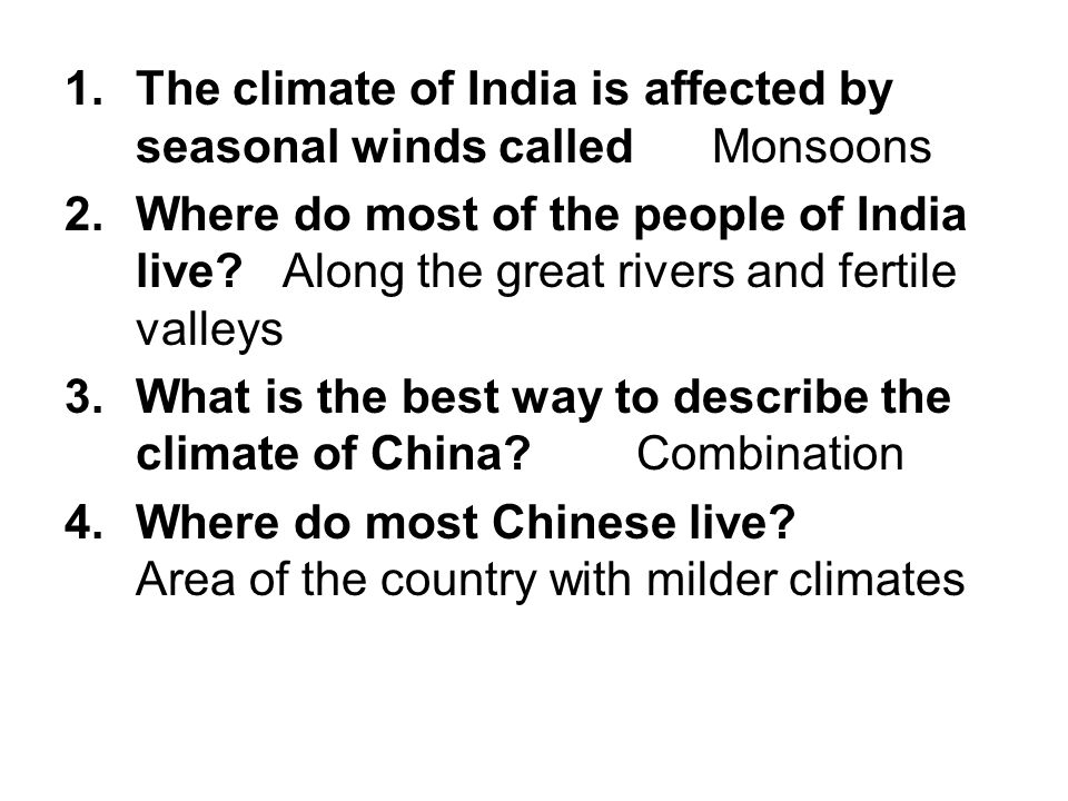 The climate of India is affected by seasonal winds called Monsoons