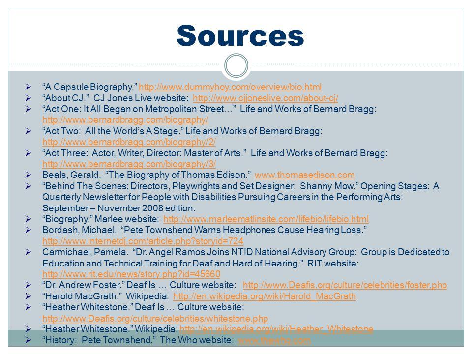 Sources A Capsule Biography. http://www.dummyhoy.com/overview/bio.html. About CJ. CJ Jones Live website: http://www.cjjoneslive.com/about-cj/