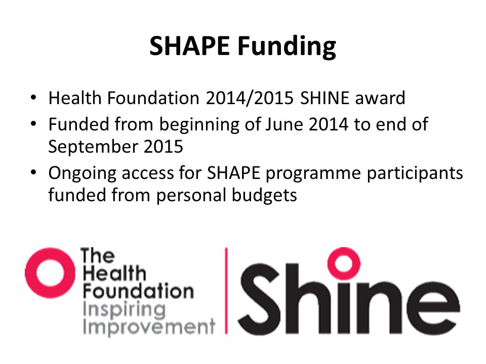 SHAPE Funding Health Foundation 2014/2015 SHINE award