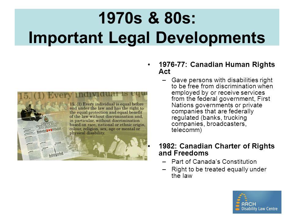 1970s & 80s: Important Legal Developments