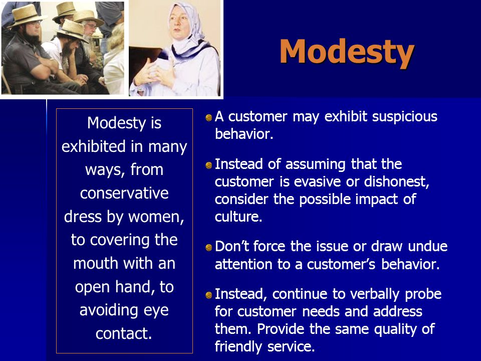 Modesty A customer may exhibit suspicious behavior.