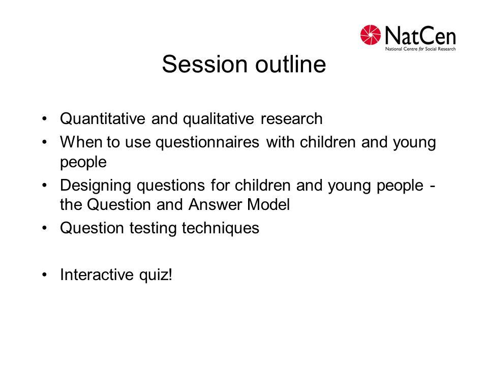 Session outline Quantitative and qualitative research