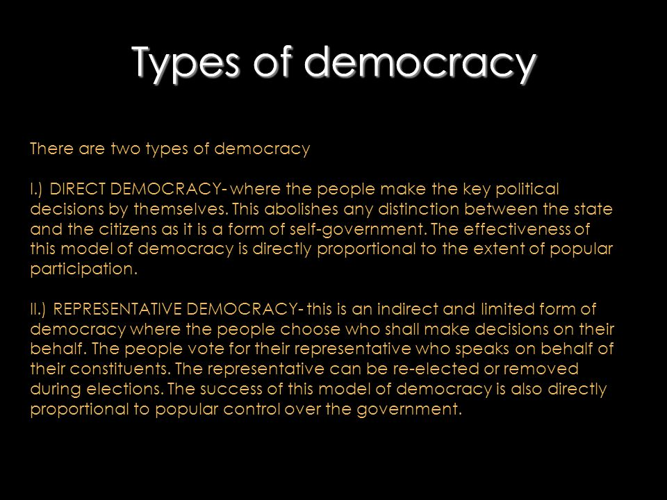 Types of democracy Types of democracy There are two types of democracy