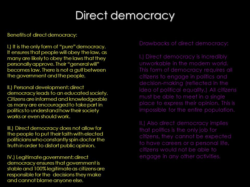 the benefits of direct democracy This opinionfront article tells you about the advantages and disadvantages of democracy the two basic types of democracy are direct and representative.