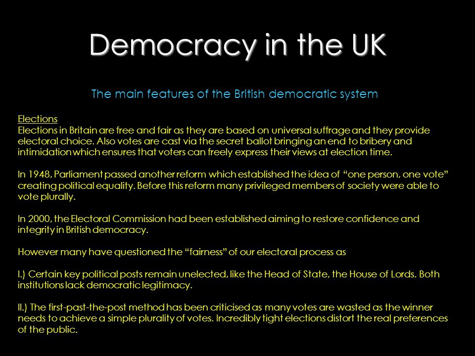 Democracy in the UK The main features of the British democratic system