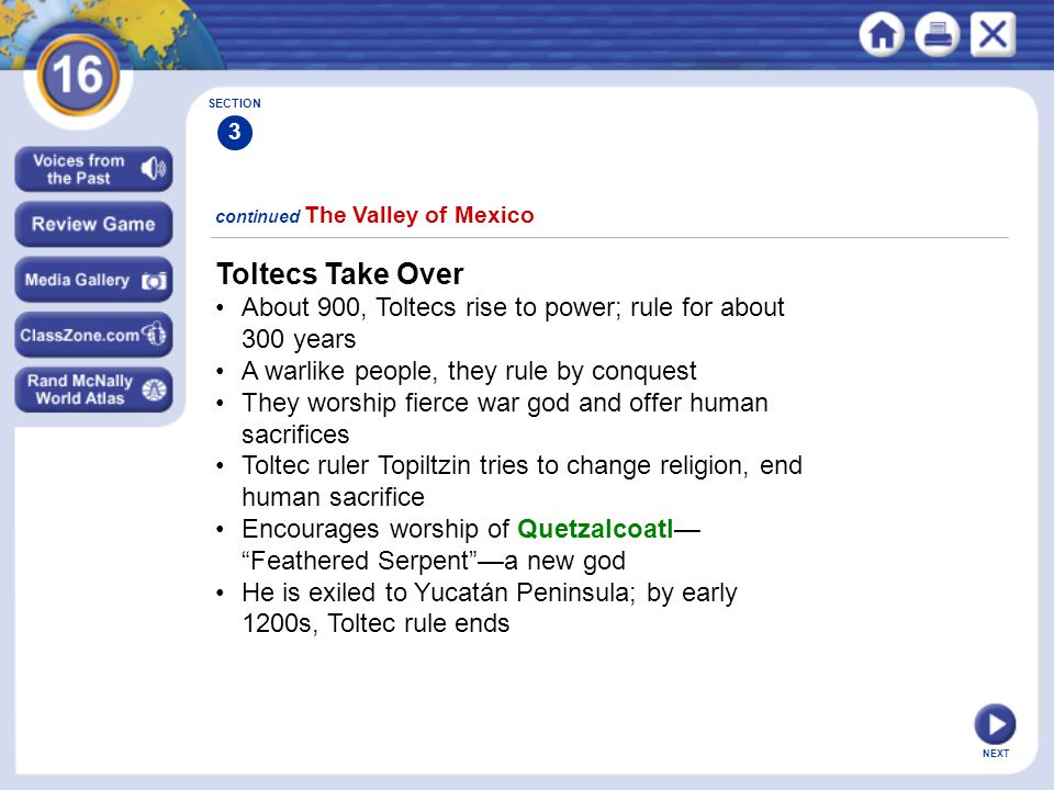 Toltecs Take Over • About 900, Toltecs rise to power; rule for about