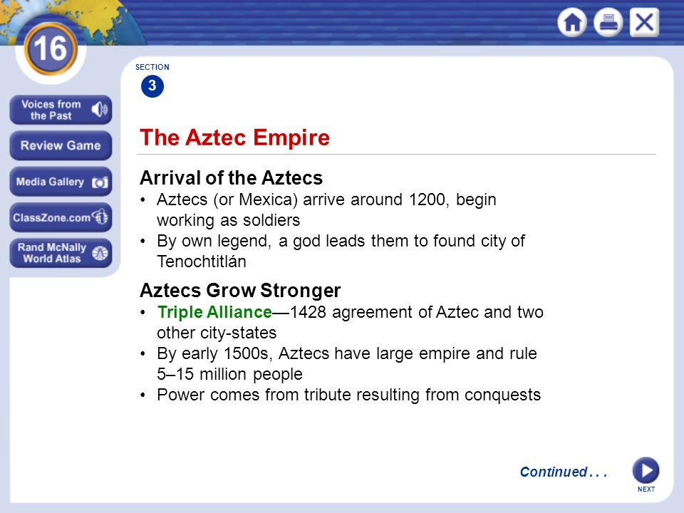The Aztec Empire Arrival of the Aztecs Aztecs Grow Stronger