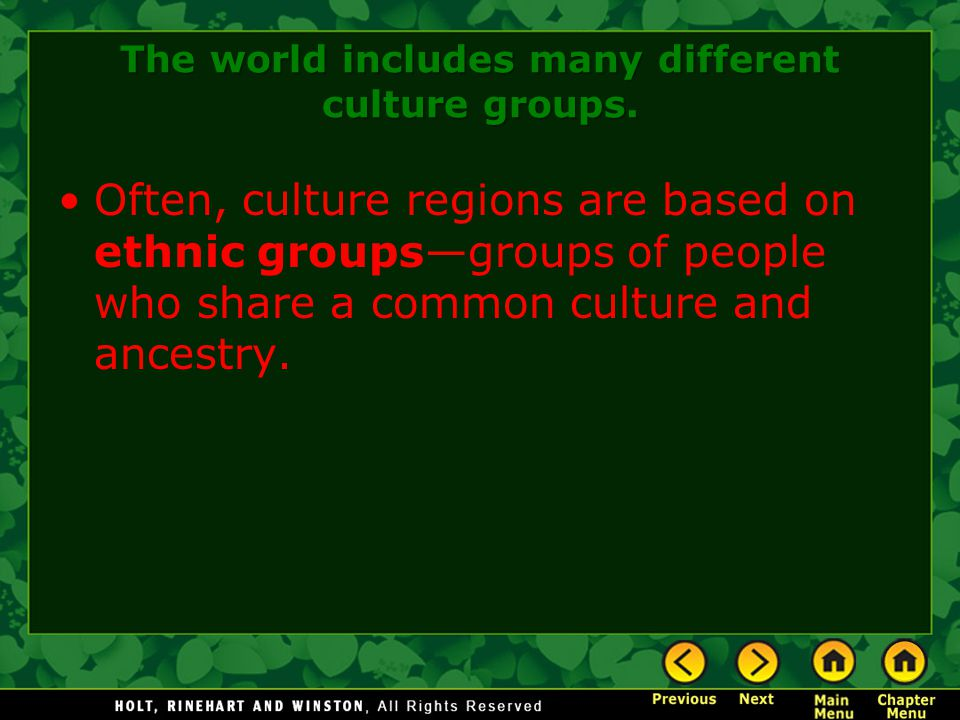 The world includes many different culture groups.
