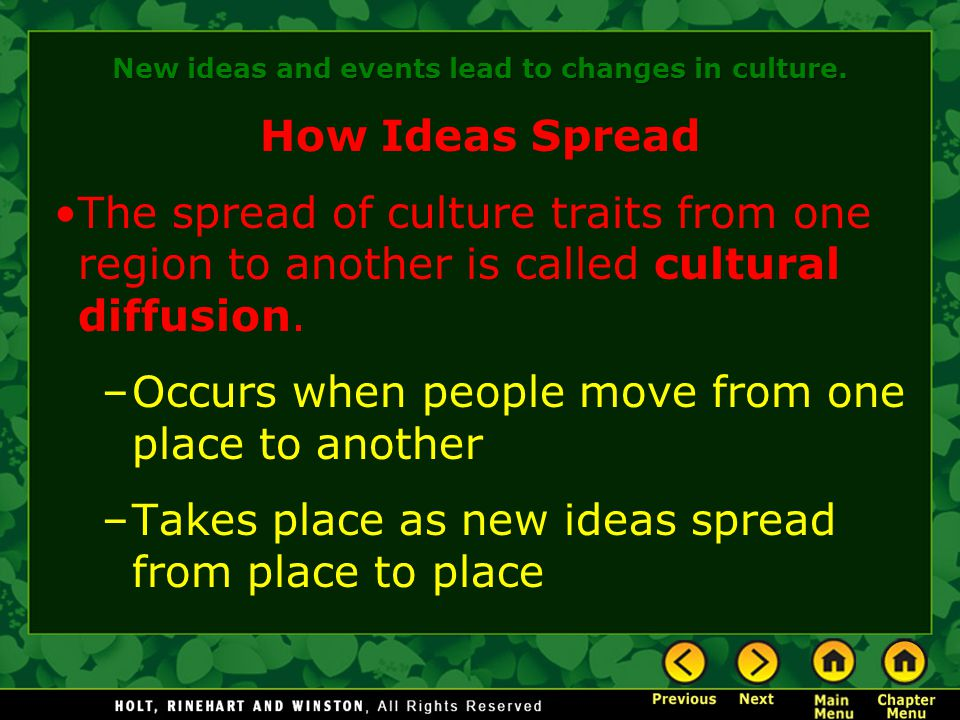New ideas and events lead to changes in culture.