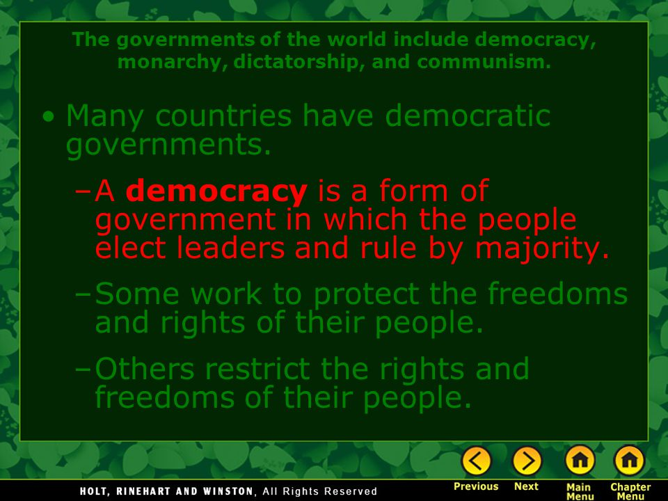 Many countries have democratic governments.