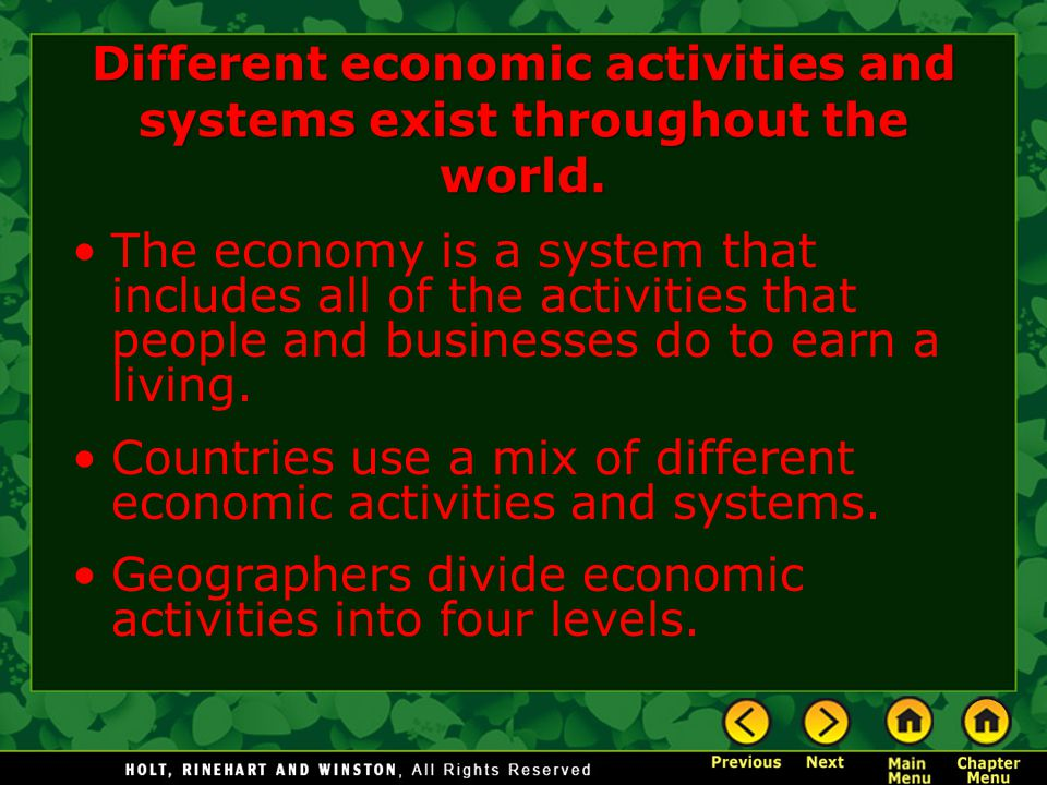 Different economic activities and systems exist throughout the world.