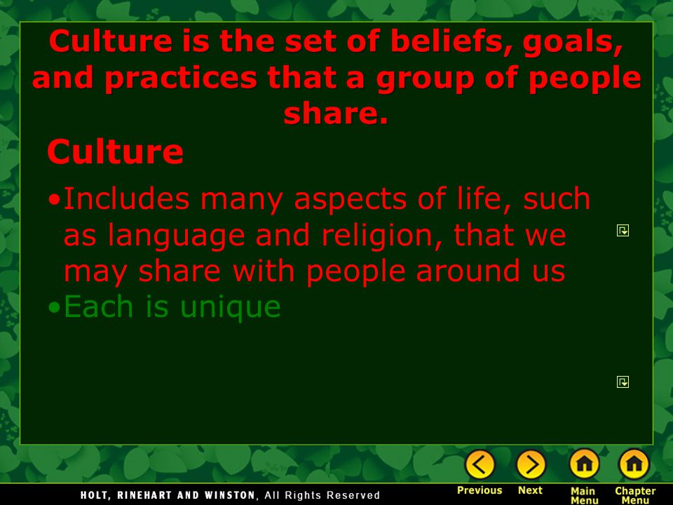 Culture is the set of beliefs, goals, and practices that a group of people share.