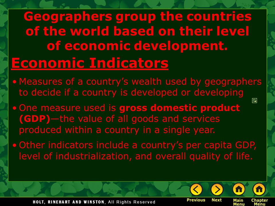 Geographers group the countries of the world based on their level of economic development.