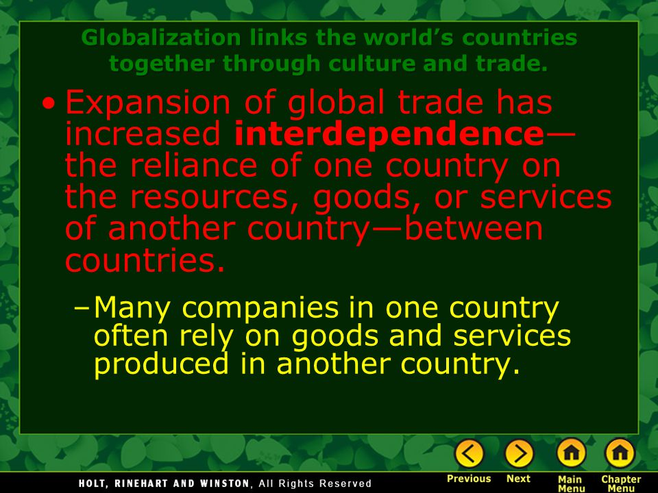 Globalization links the world's countries together through culture and trade.
