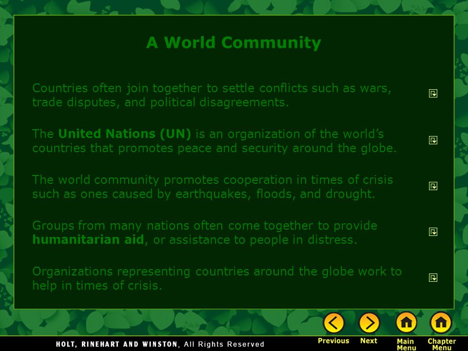 A World Community Countries often join together to settle conflicts such as wars, trade disputes, and political disagreements.