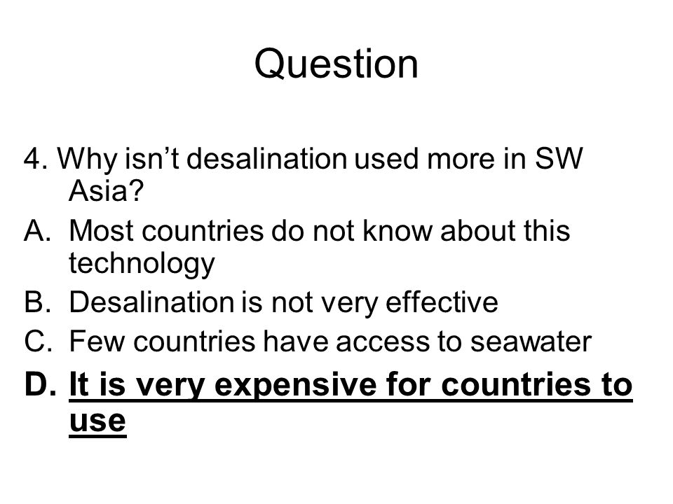 Question It is very expensive for countries to use