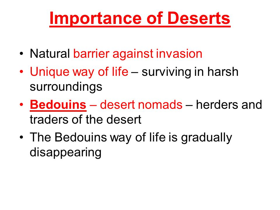 Importance of Deserts Natural barrier against invasion