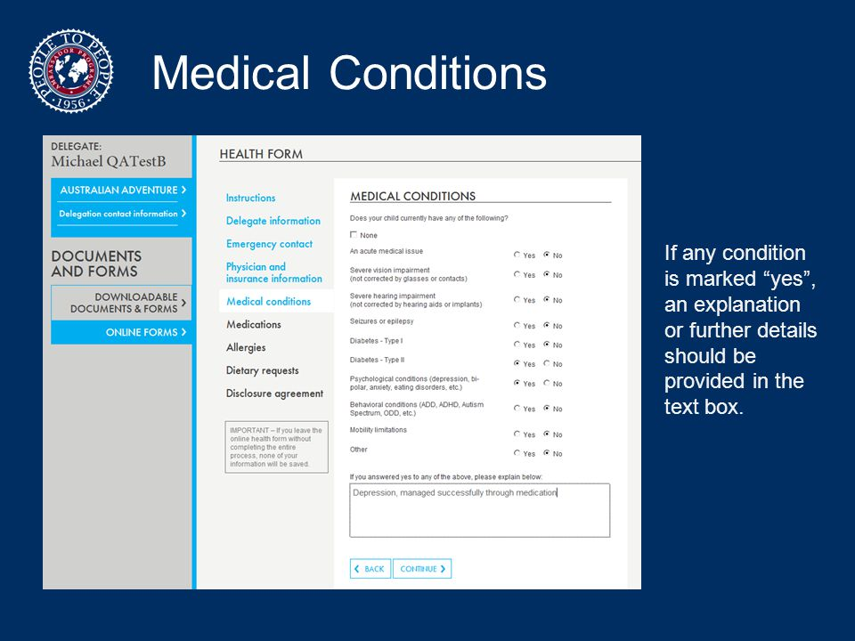 Medical Conditions If any condition is marked yes , an explanation or further details should be provided in the text box.