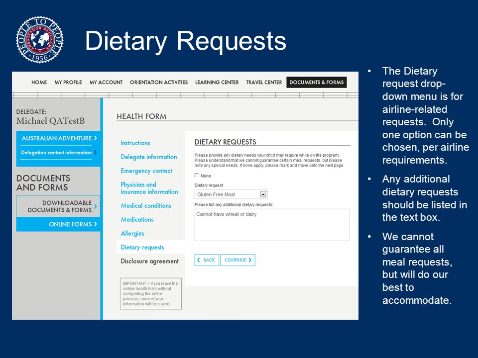 Dietary Requests The Dietary request drop-down menu is for airline-related requests. Only one option can be chosen, per airline requirements.