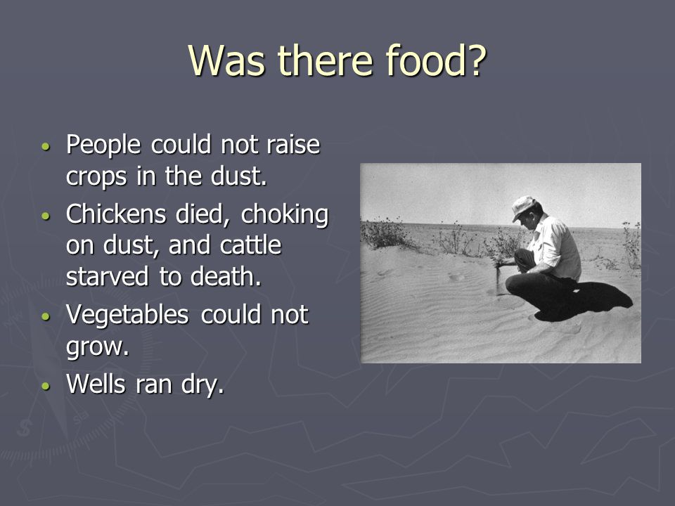 Was there food People could not raise crops in the dust.