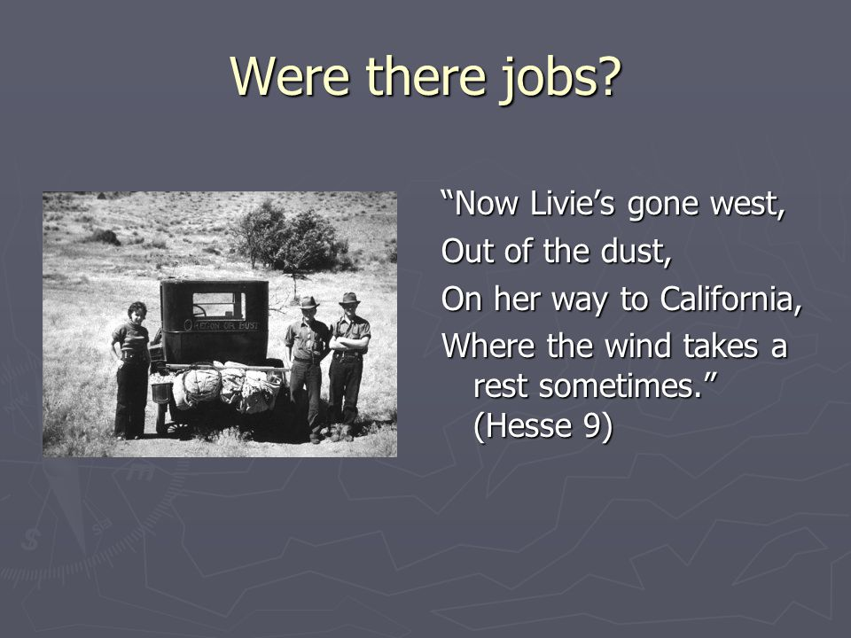 Were there jobs Now Livie's gone west, Out of the dust,