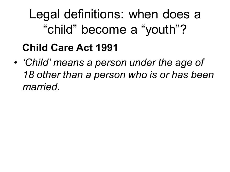 Legal definitions: when does a child become a youth