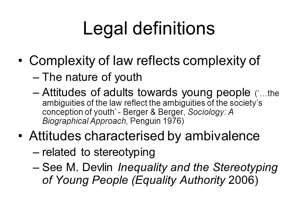 Legal definitions Complexity of law reflects complexity of