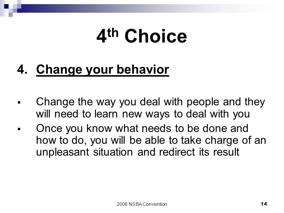 4th Choice 4. Change your behavior