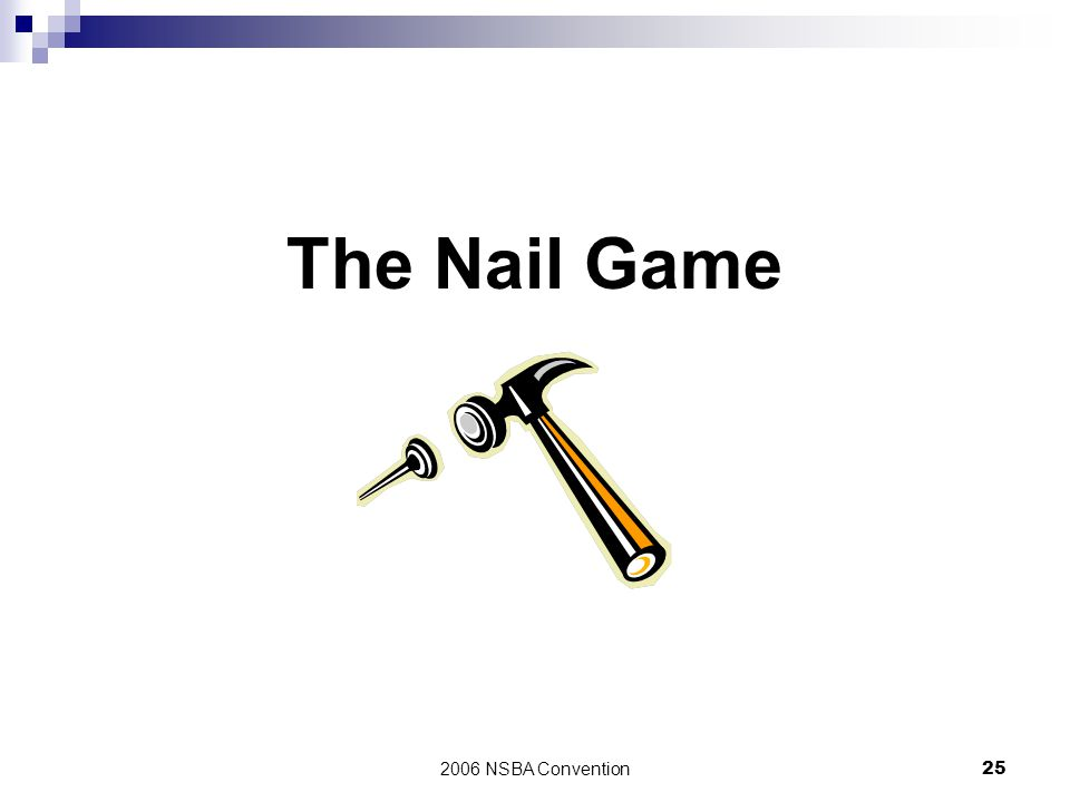 The Nail Game 2006 NSBA Convention