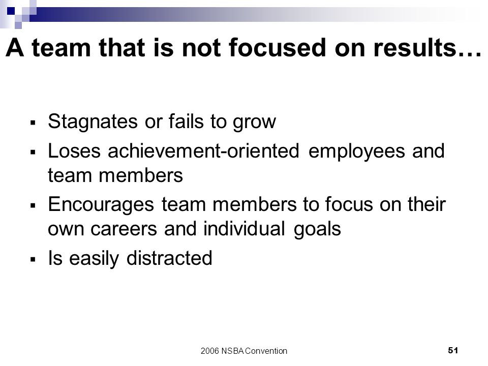 A team that is not focused on results…