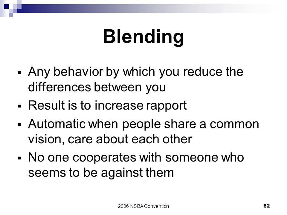 Blending Any behavior by which you reduce the differences between you