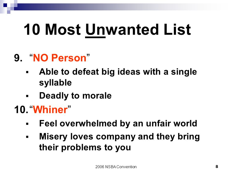 10 Most Unwanted List 9. NO Person 10. Whiner
