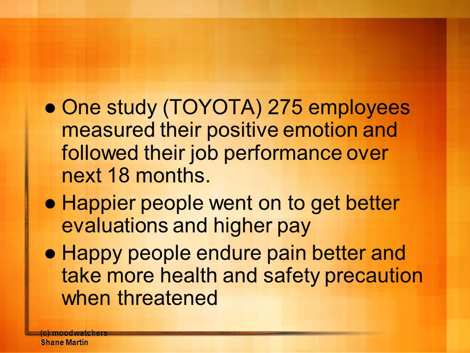Happier people went on to get better evaluations and higher pay