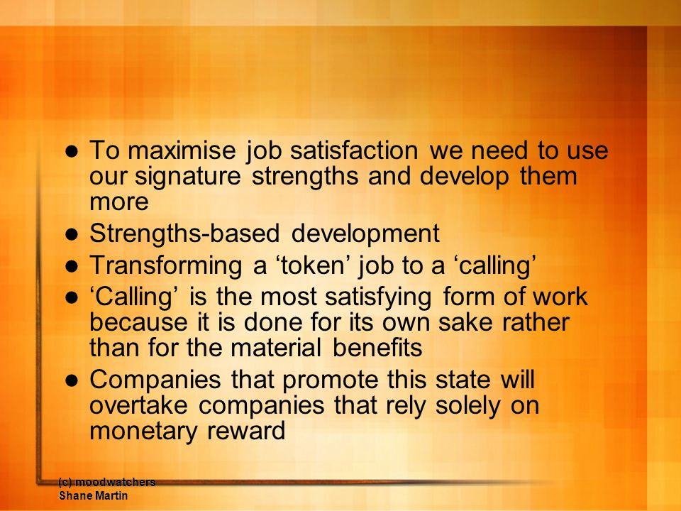 Strengths-based development Transforming a 'token' job to a 'calling'