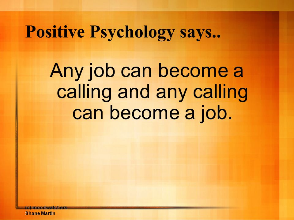 Positive Psychology says..