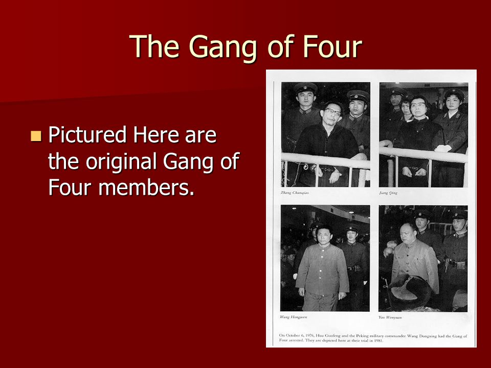 The Gang of Four Pictured Here are the original Gang of Four members.
