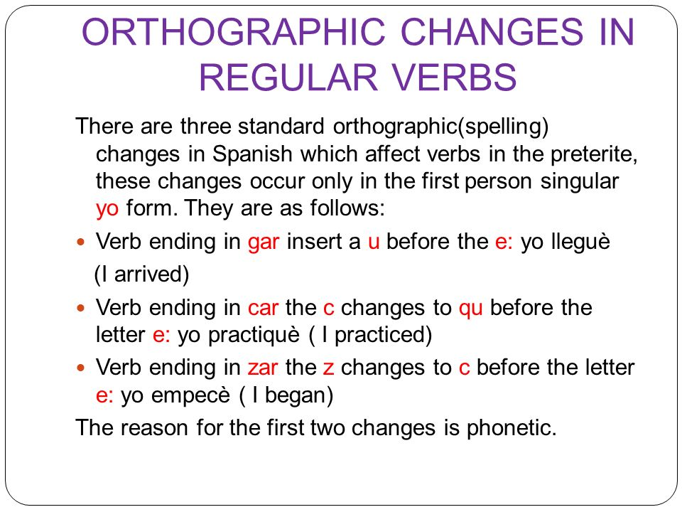 ORTHOGRAPHIC CHANGES IN REGULAR VERBS