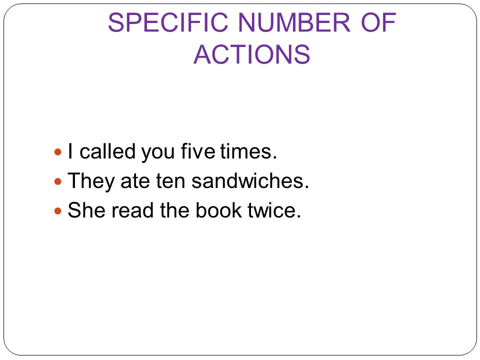 SPECIFIC NUMBER OF ACTIONS