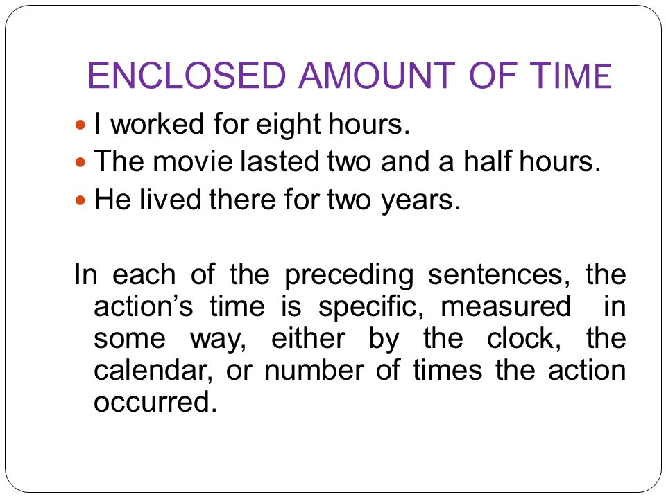 ENCLOSED AMOUNT OF TIME