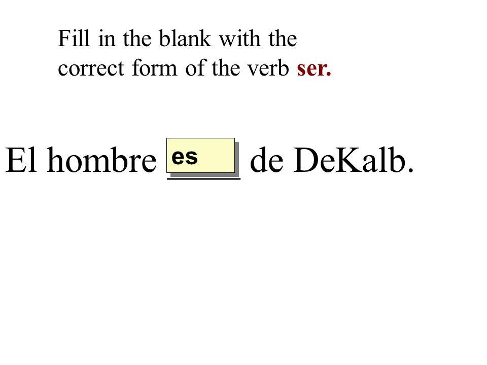 El hombre ____ de DeKalb.