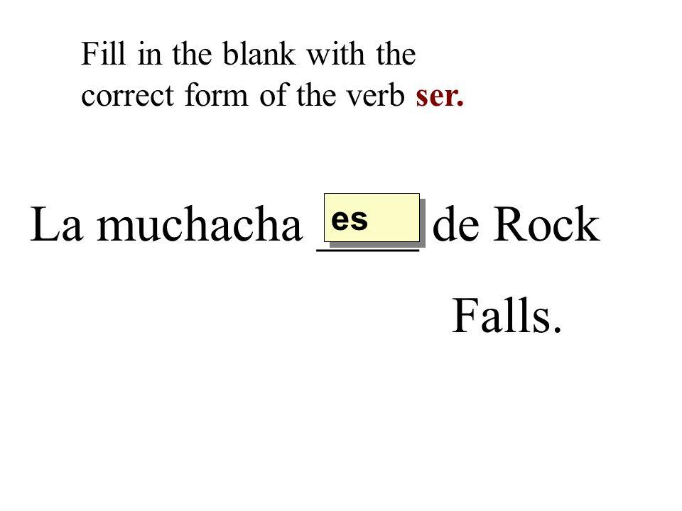 La muchacha ____ de Rock Falls.