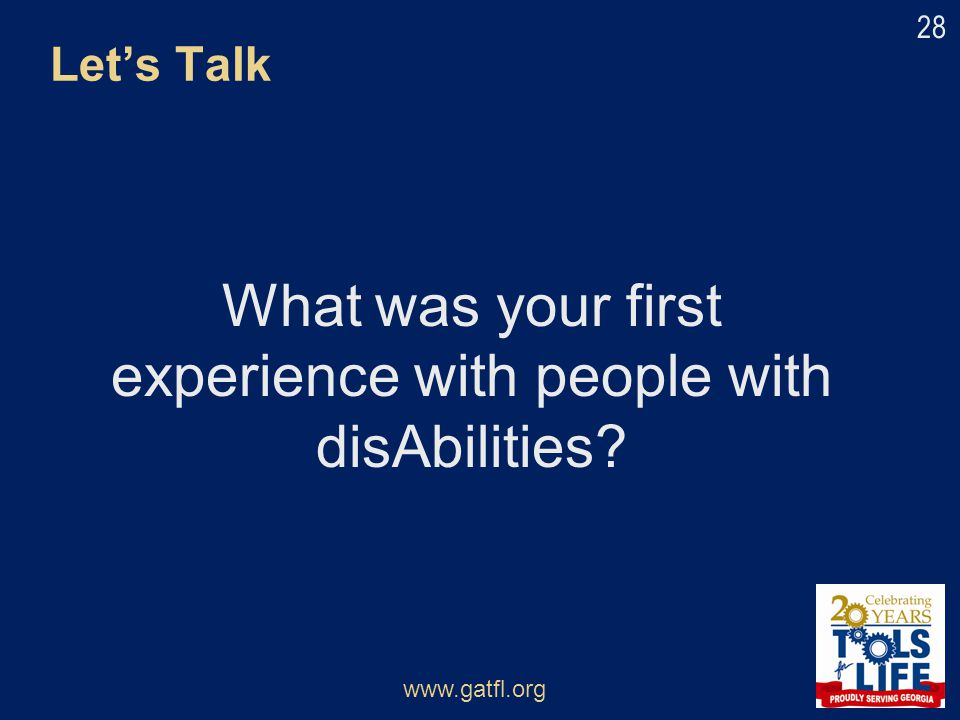 What was your first experience with people with disAbilities