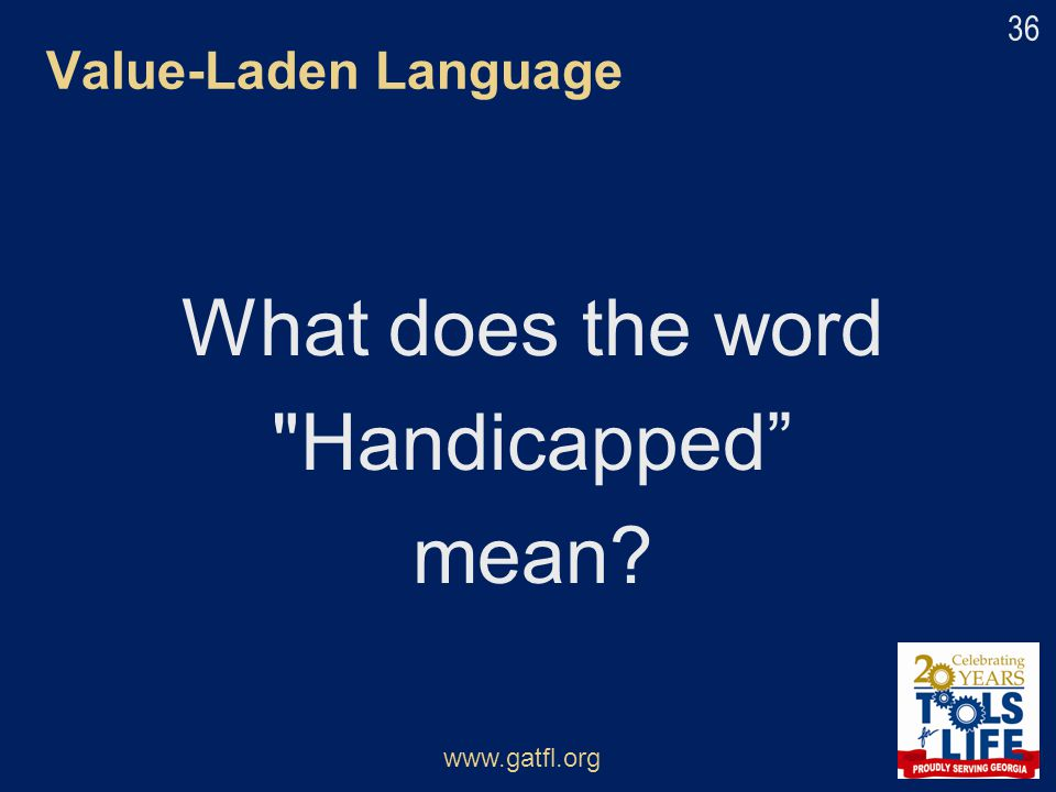What does the word Handicapped mean Value-Laden Language
