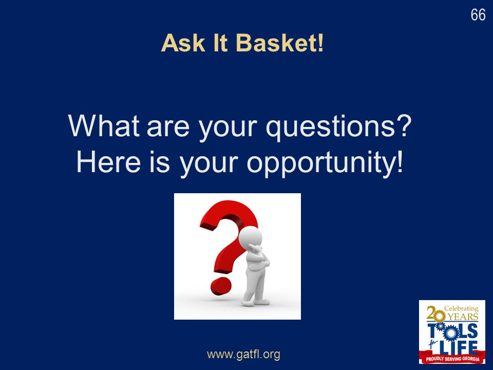What are your questions Here is your opportunity!