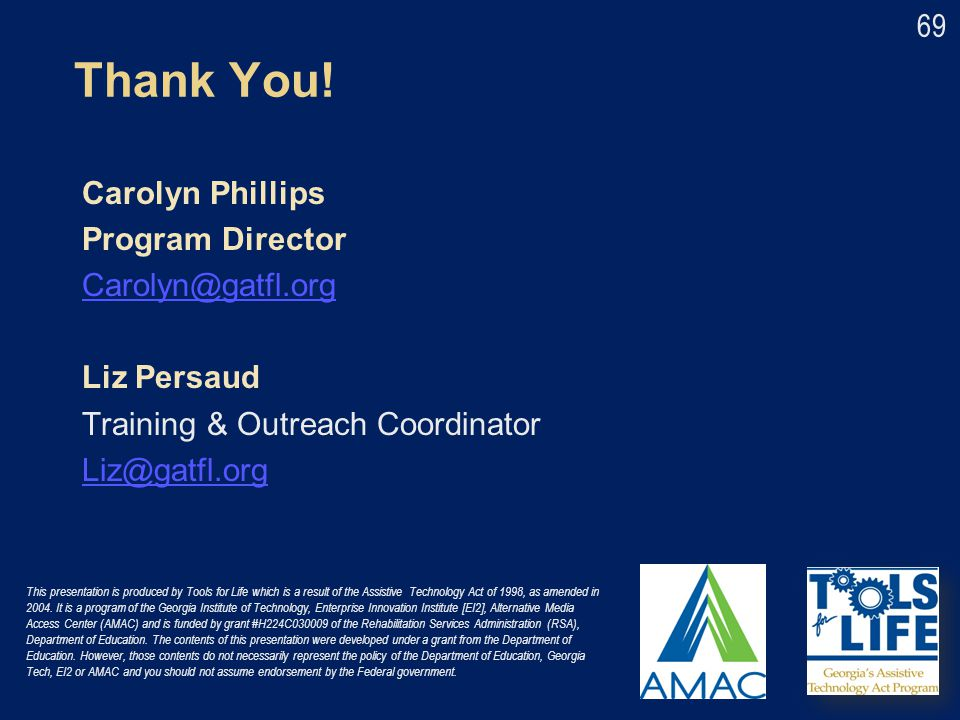 Thank You! Carolyn Phillips Program Director Carolyn@gatfl.org Liz Persaud Training & Outreach Coordinator Liz@gatfl.org