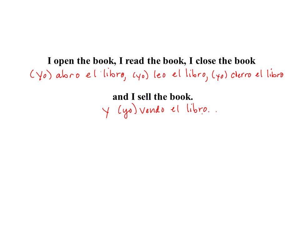 I open the book, I read the book, I close the book